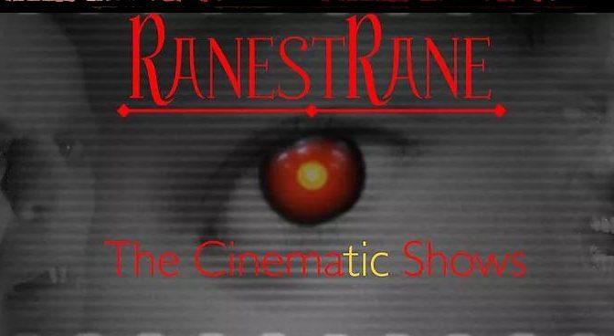 RanestRane: The German Cinematic Show